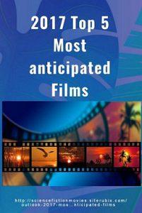 2017 top 5 anticipated films