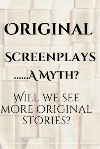 Original screenplays.... A Myth?