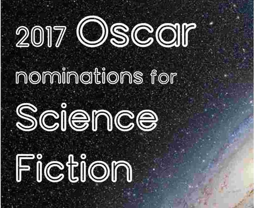 2017 Oscar nominations for Sci-Fi & Fantasy