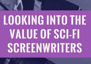 Looking into the Value of Sci-Fi Screenwriters