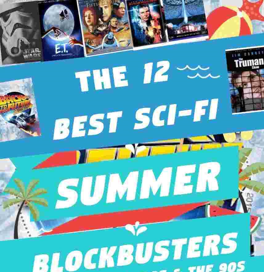 The 12 Best Sci-Fi Summer Blockbuster Films of the late 20th Century