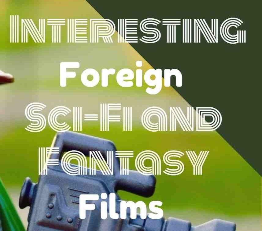 5 Interesting Foreign Sci-Fi & Fantasy Films Vol.1