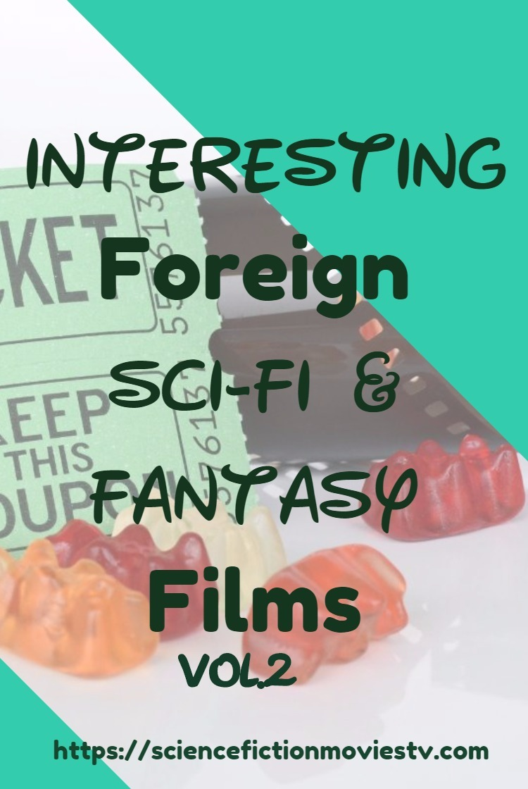 Interesting Foreign Sci-Fi and Fantasy Films Vol.2