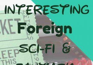 5 Interesting Foreign Sci-Fi & Fantasy Films Vol.2