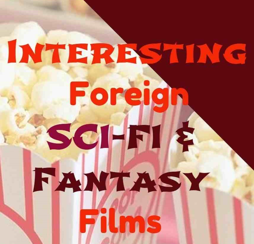 5 Interesting Foreign Sci-Fi & Fantasy Films Vol.3