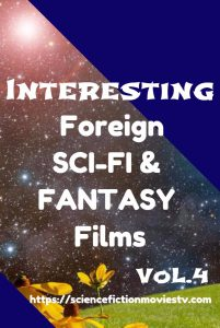 Interesting Foreign Sci-Fi and Fantasy Films Vol.4