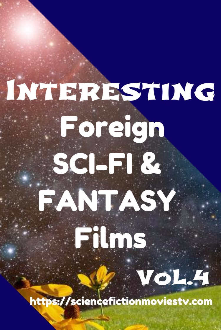 5 Interesting Foreign Sci-Fi & Fantasy Films Vol.4