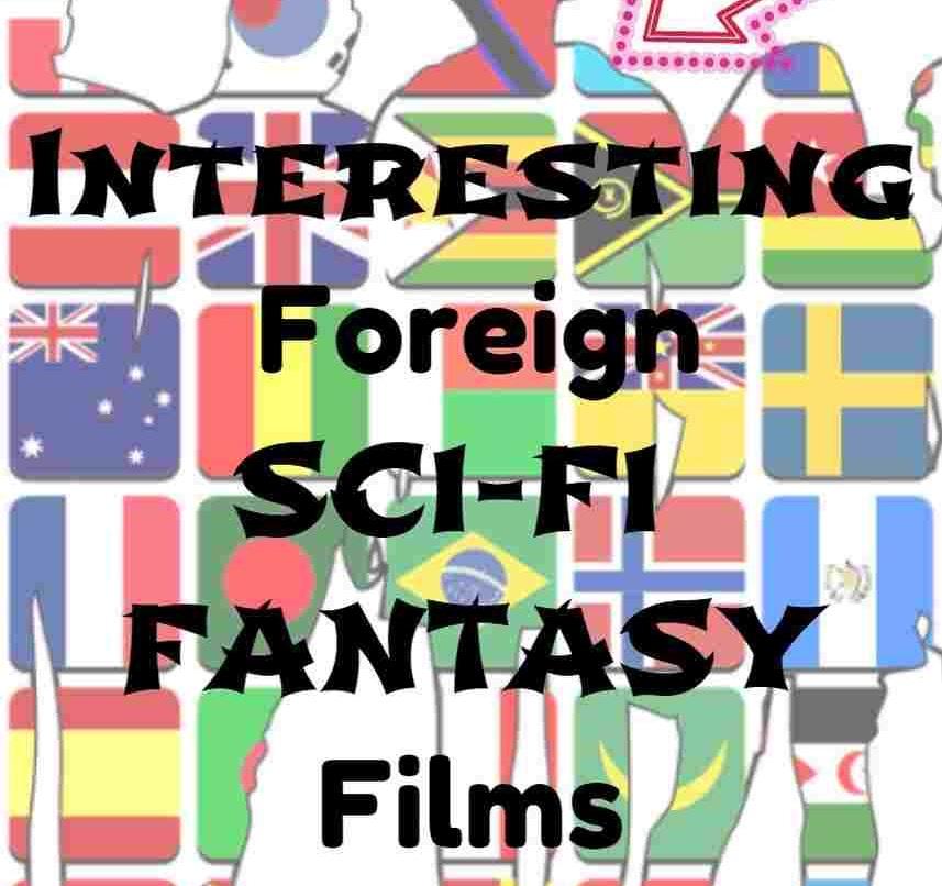 5 Interesting Foreign Sci-Fi & Fantasy Films Vol.5