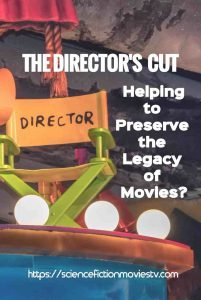 The Director's Cut: Helping to Preserve the Legacy of Movies?
