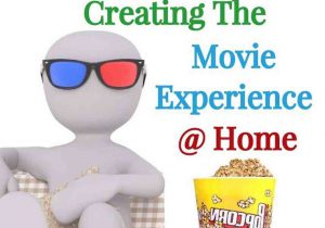 Creating the Movie Experience at Home
