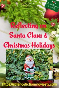 Reflecting on Santa Claus and Christmas Holidays
