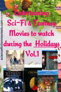 Entertaining Sci-Fi & Fantasy Movies to watch during the Holidays Vol.1