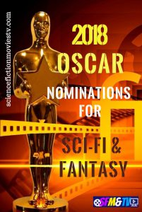 2018 Oscar Nominations Sci-Fi & Fantasy