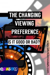 The Changing Viewing Preference