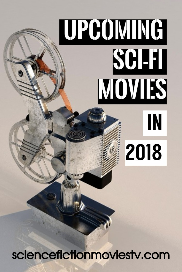 Upcoming Sci-Fi Movies in 2018