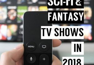 Upcoming Sci-Fi & Fantasy TV Shows in 2018