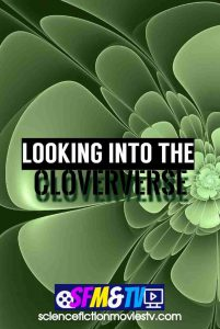 Looking into the Cloververse