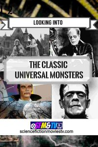 Looking into the Classic Universal Monsters