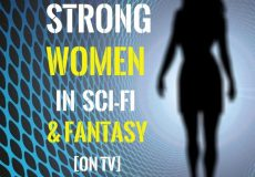 Strong women in Sci-Fi and Fantasy