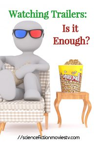 Watching Trailers: Is it enough?