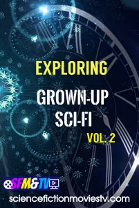 Exploring Grown-Up Sci-Fi Films Vol.2