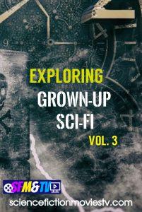 Exploring Grown-Up Sci-Fi Films Vol.3