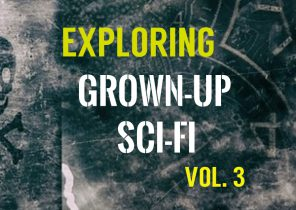 Exploring Grown-Up Sci-Fi Films Vol.3