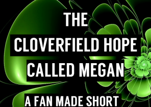 The Cloverfield Hope called Megan